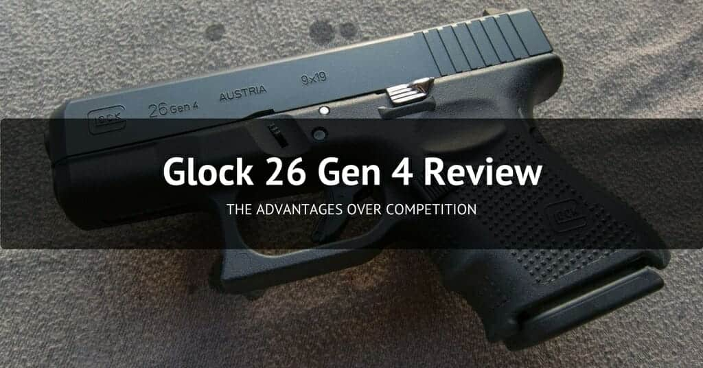 Glock 26 Gen 4 Review - Featured Image