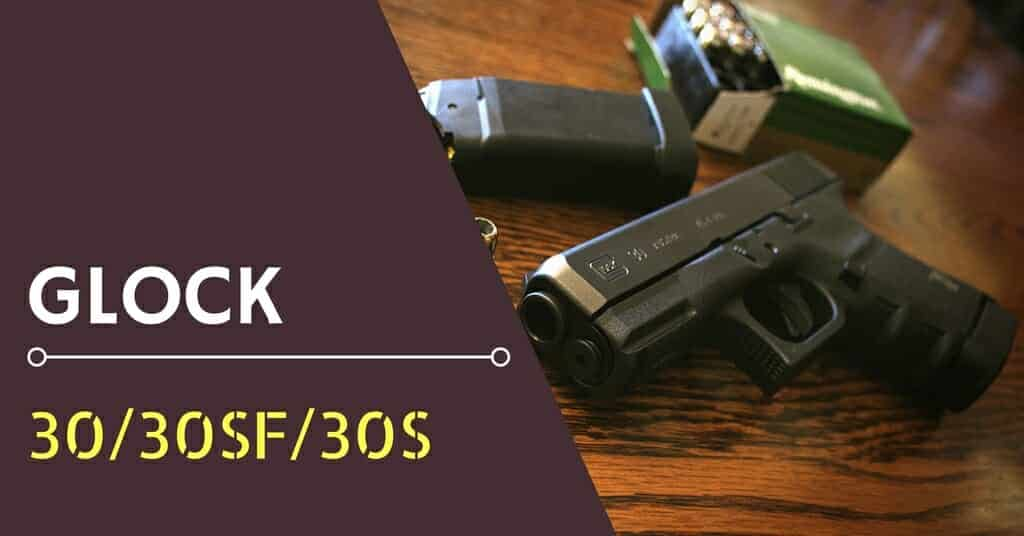 Glock-30-30sf-30s-review-image