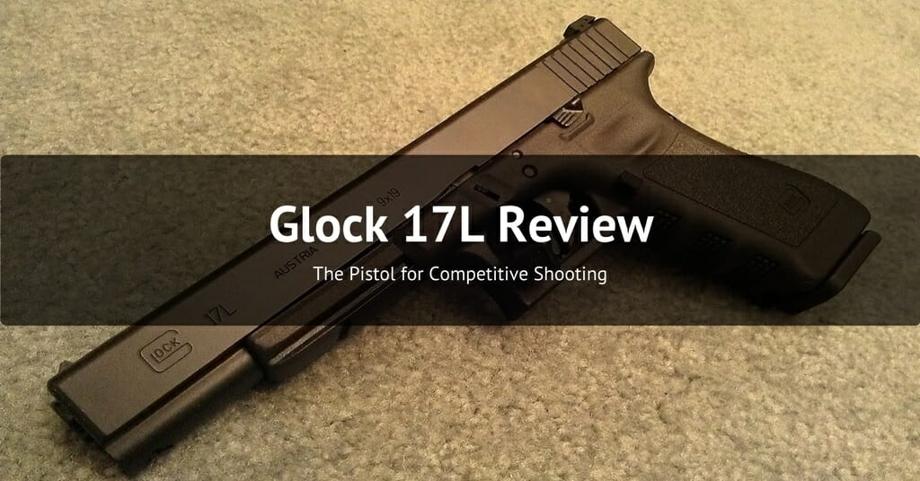 Glock 17l Review The Best Entry Level Competition Shooting Pistol