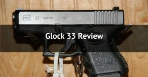 Glock 33 Review
