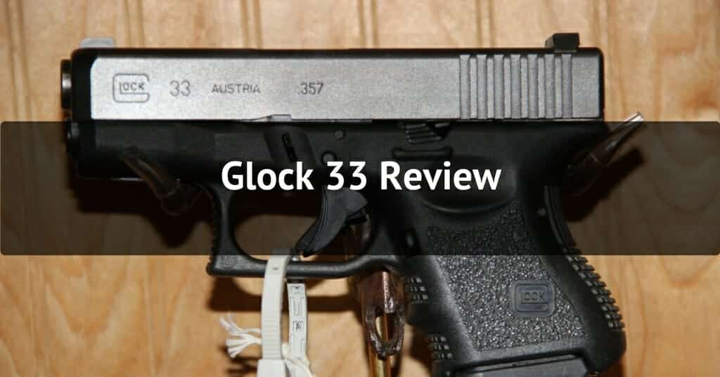 Glock 33 Review