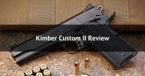 Kimber Custom II Review - Featured Image